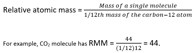 A Similar Method Is Followed In Case Of Molecules And The Mass Of A  Molecule Relative To That Of C 12 Is Called The Relative Molecular Mass  (RMM).